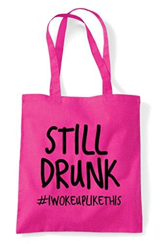 Woke Up Shopper Fuschia Drunk Like This Tote Bag I Still qtO87ntE