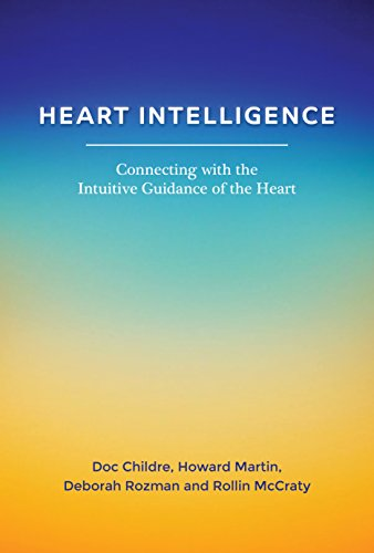 - Heart Intelligence: Connecting with the Intuitive Guidance of the Heart