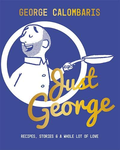 Just George  Recipes Stories And A Whole Lot Of Love