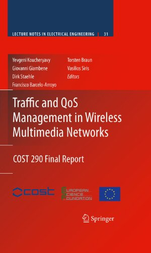 Download Traffic and QoS Management in Wireless Multimedia Networks: COST 290 Final Report: 31 (Lecture Notes in Electrical Engineering) Pdf