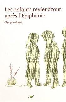 Les enfants reviendront après l'Épiphanie, ou, Le petit cahier de Sara Banzet par Alberti