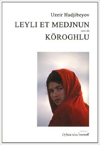 Livres gratuits Leyli et Medjnun suivi de Koroghlu epub, pdf