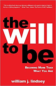 Book The Will To Be: Becoming More Than What You Are
