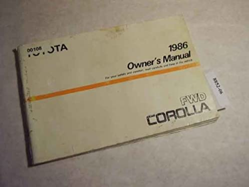 1986 toyota corolla fwd owners manual toyota amazon com books rh amazon com 1986 toyota corolla repair manual 1994 Toyota Corolla Owners Manual