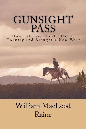 Download Gunsight Pass: How Oil Came to the Cattle Country and Brought a New West pdf