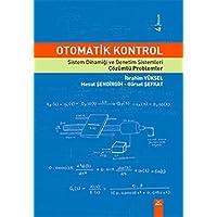 Otomatik Kontrol: Sistem Dinamiği ve Denetim Sistemleri - Çözümlü Problemler