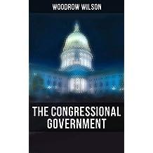 The Congressional Government: A Study in American Politics