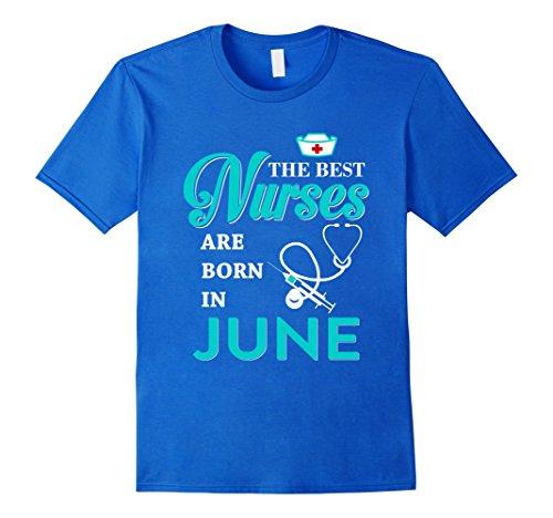 Medical School Costume Ideas (Mens The Best Nurses Are Born In June T-shirt Medium Royal Blue)