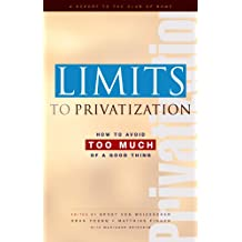 Limits to Privatization: How to Avoid Too Much of a Good Thing - A Report to the Club of Rome