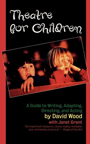 Theatre for Children: A Guide to Writing, Adapting, Directing, and Acting