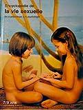 Encyclopédie de la vie sexuelle de la physiologie à la psychologie 7/9 ans