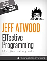 Effective Programming: More Than Writing Code Front Cover