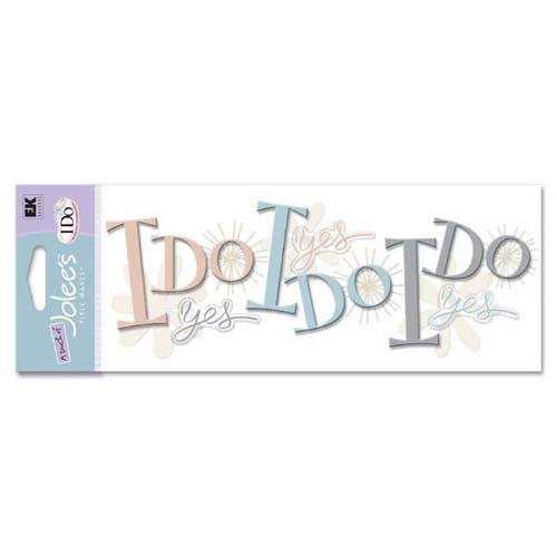 A Touch Of Jolee's I Do Wedding Title Waves 3-D Stickers: I Do I Do I Do