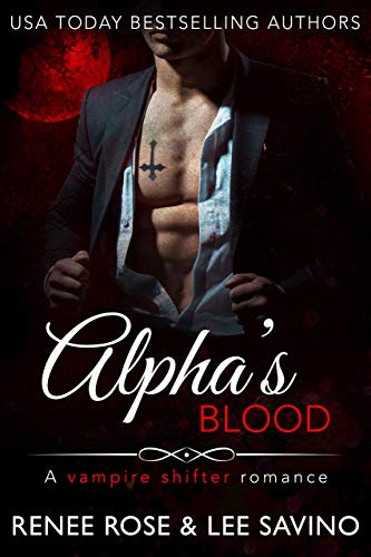 Alpha's Blood: A Vampire Shifter Romance (Midnight Doms) by [Rose, Renee, Savino, Lee]