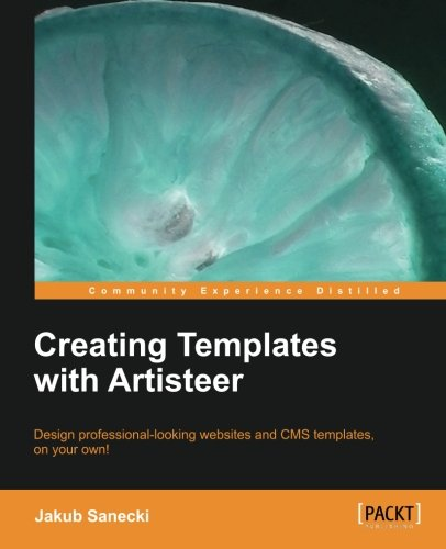 Creating Templates with Artisteer by Jakub Sanecki, Publisher : Packt Publishing