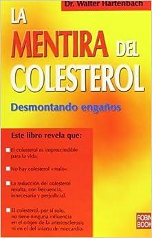 Book La mentira del colesterol/ The Lie About Cholesterol (Spanish Edition) by Walter Hartenbach (2006-06-30)