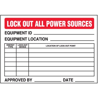 Vinyl Lock-Out Labels - Lock Out All Power Sources - 5''h x 7''w, White LOCK OUT ALL POWER SOURCES EQUIPMENT ID___EQUIPMENT LOCATION ___ - Super-Stik Adhesive