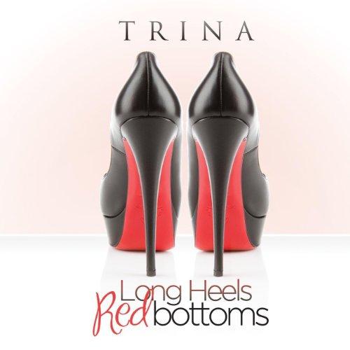 Long Heels Red Bottoms [Explicit]