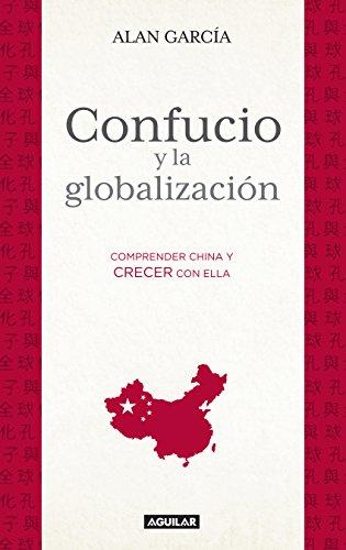 Portada del libro Confucio y la globalización de Alan García