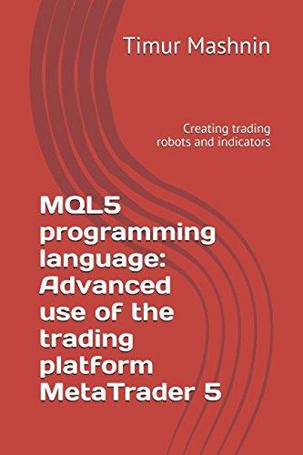 MQL5 programming language: Advanced use of the trading platform MetaTrader 5: Creating trading robots and indicators