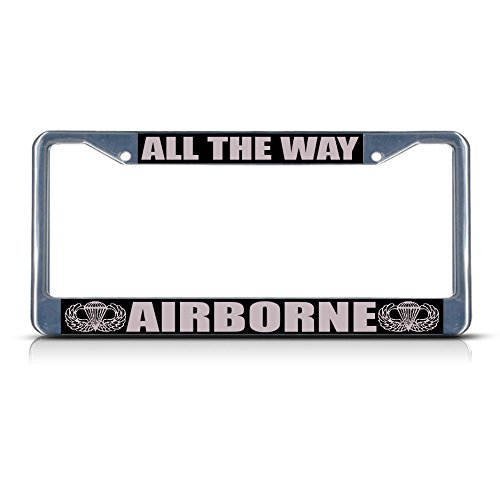 All The Way Airborne Military Metal License Plate Frame Tag Border Two Holes Perfect for Men Women Car garadge Decor ()