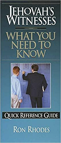 Jehovah's Witnesses: What You Need to Know (Quick Reference