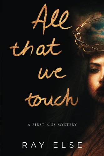 Read Online All that we touch (First Kiss Mystery) pdf epub