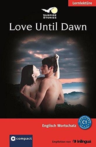 Love Until Dawn (Vampire Stories): Englisch Aufbauwortschatz - Niveau C1