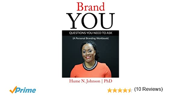 Brand YOU: Questions You Need to Ask: A Personal Branding Workbook ...