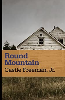 Round Mountain by [Freeman (Jr.), Castle ]