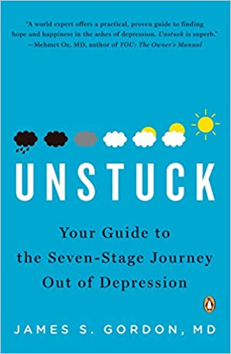 Unstuck Your Guide To The Seven Stage Journey Out Of Depression Gordon M D James S 9780143115519 Amazon Com Books