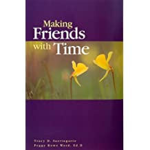 Making Friends With Time by Peggy Rowe Ward (1999-09-01)