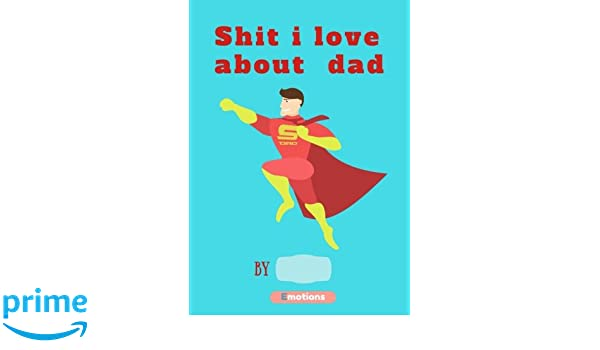 Shit i love about dad: journal (fill in) (Fill In Journals) (Volume 2): agridulce: 9781542340601: Amazon.com: Books