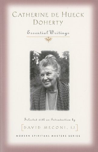 - Catherine De Hueck Doherty: Essential Writings (Modern Spiritual Masters)