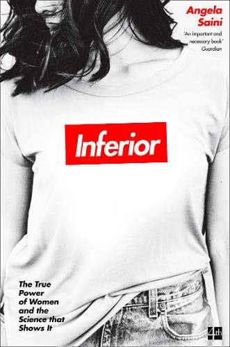 Inferior: The True Power of Women and the Science That Shows it