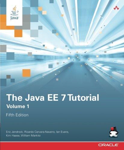 The Java Ee 7 Tutorial  Volume 1  5Th Edition   Java Series