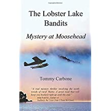 The Lobster Lake Bandits: Mystery at Moosehead (Moosehead Mystery)