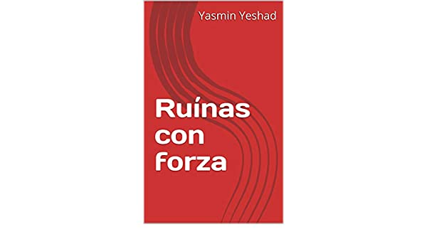 Amazon.com: Ruínas con forza (Galician Edition) eBook: Yasmin Yeshad: Kindle Store