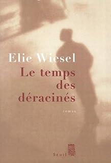 Le temps des déracinés : roman, Wiesel, Elie