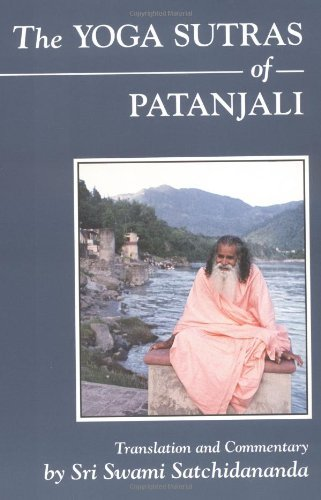 By Sri S. Satchidananda - The Yoga Sutras of Patanjali: Commentary on the Raja Yoga Sutras by Sri Swami Satchidananda (12.2.1989) (The Yoga Sutras Of Patanjali By Swami Satchidananda)