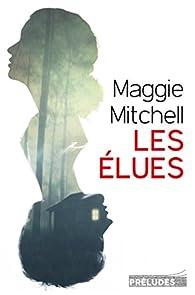 Les élues par Maggie Mitchell