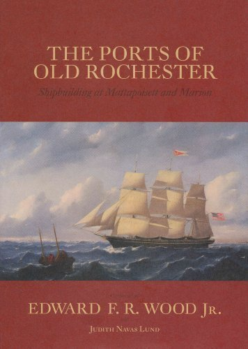 The Ports of Old Rochester: Shipbuilding at Mattapoisett and Marion
