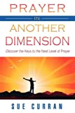 Prayer in Another Dimension, Sue Curran, 0768425069