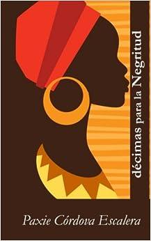 Amazon.com: Decimas para la Negritud (Spanish Edition) (9781544203263