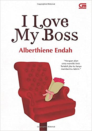 I Love My Boss Indonesian Edition Alberthiene Endah 9786020335117 Amazon Books
