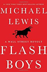Flash Boys: A Wall Street Revolt by Lewis, Michael (2014) Hardcover