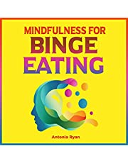Mindfulness for Binge Eating: Overeating, Diet & Weight Loss Books, Book 2