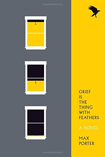 Image of Grief Is the Thing with Feathers: A Novel