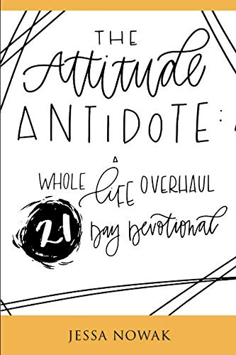 Overhaul Tools - The Attitude Antidote: A Whole Life Overhaul 21-Day Devotional
