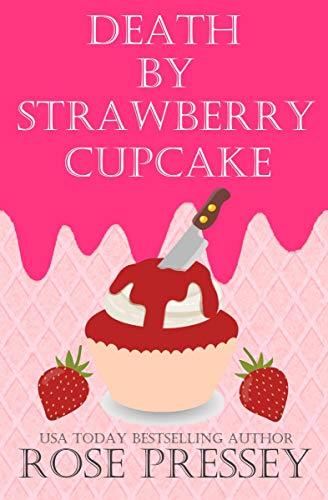 Death by Strawberry Cupcake (The Cupcake Whisperer Culinary Cozy Mystery Series Book 2) by [Pressey, Rose]
